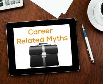 What Common Job AND Career Related Myths Are You Buying Into?
