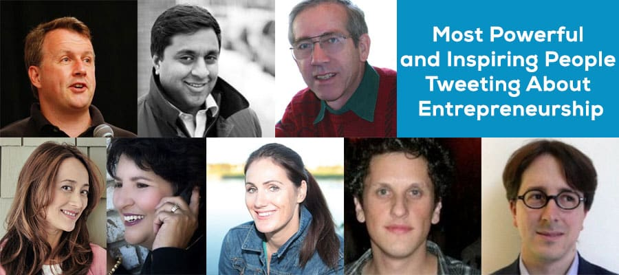Most Powerful and Inspiring People Tweeting About Entrepreneurship
