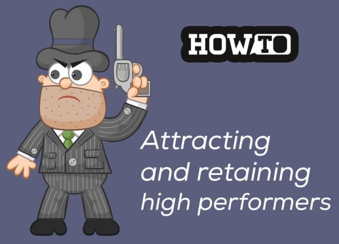 Attracting and retaining high performers