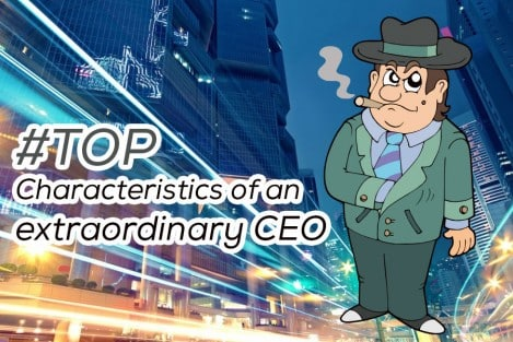 Top Characteristics of an extraordinary CEO