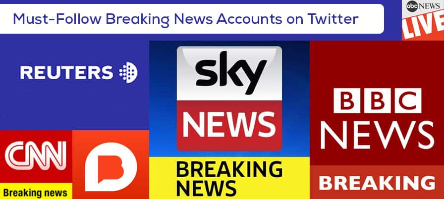 Must-Follow Breaking News Accounts on Twitter
