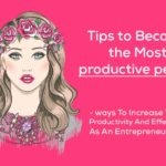 15 Ways To Increase Your Productivity And Effectiveness As An Entrepreneur