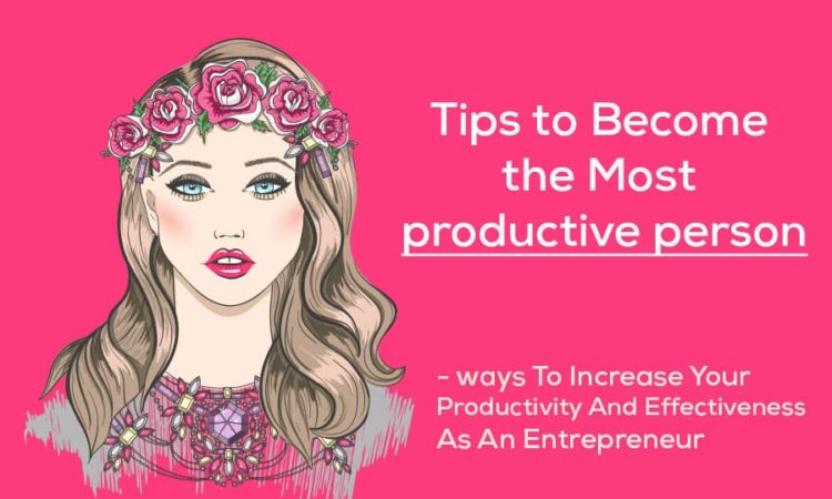 Tips to Become the Most Productive Person