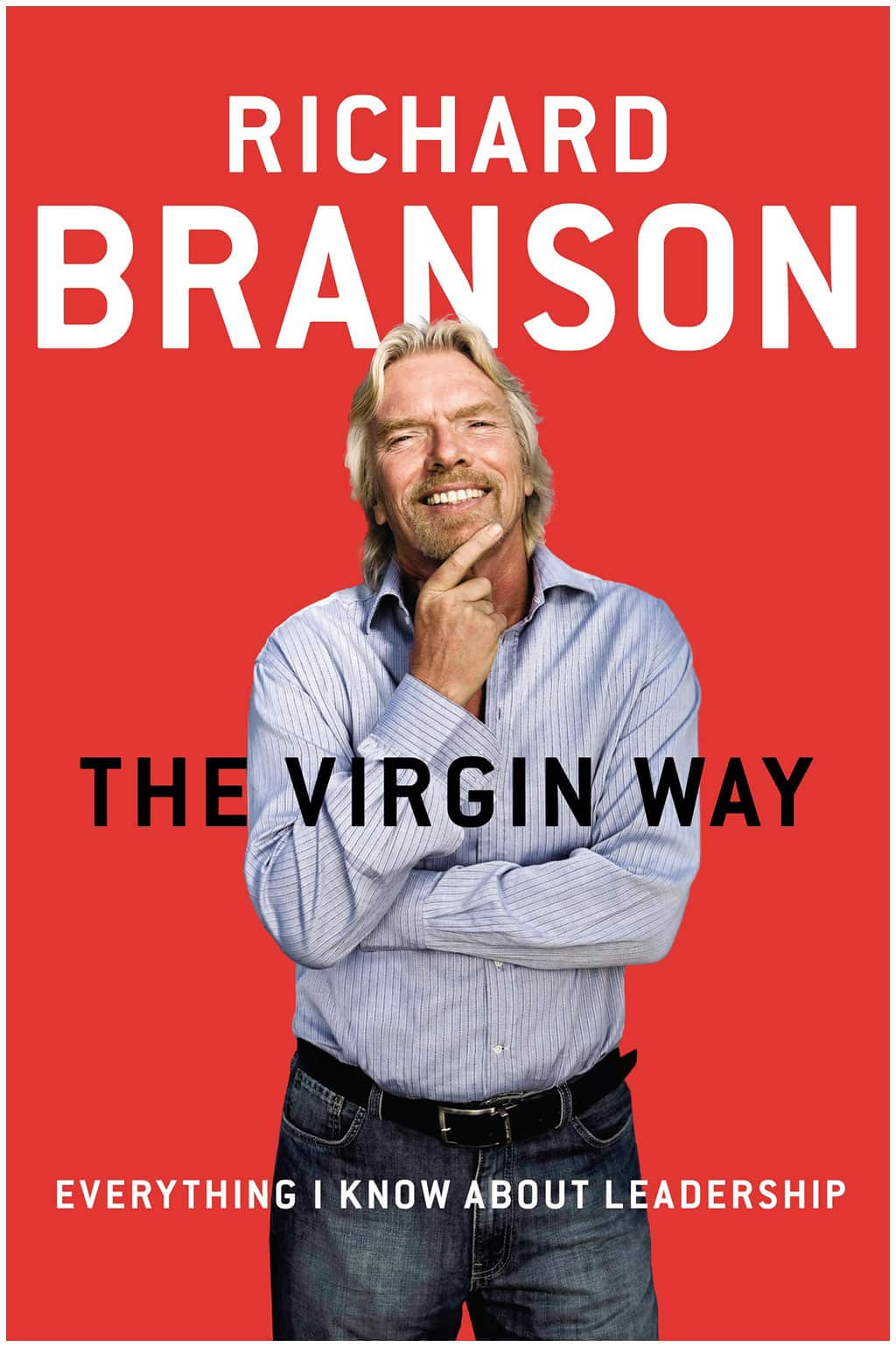 Richard Branson, The Virgin Way: Everything I know about Leadership