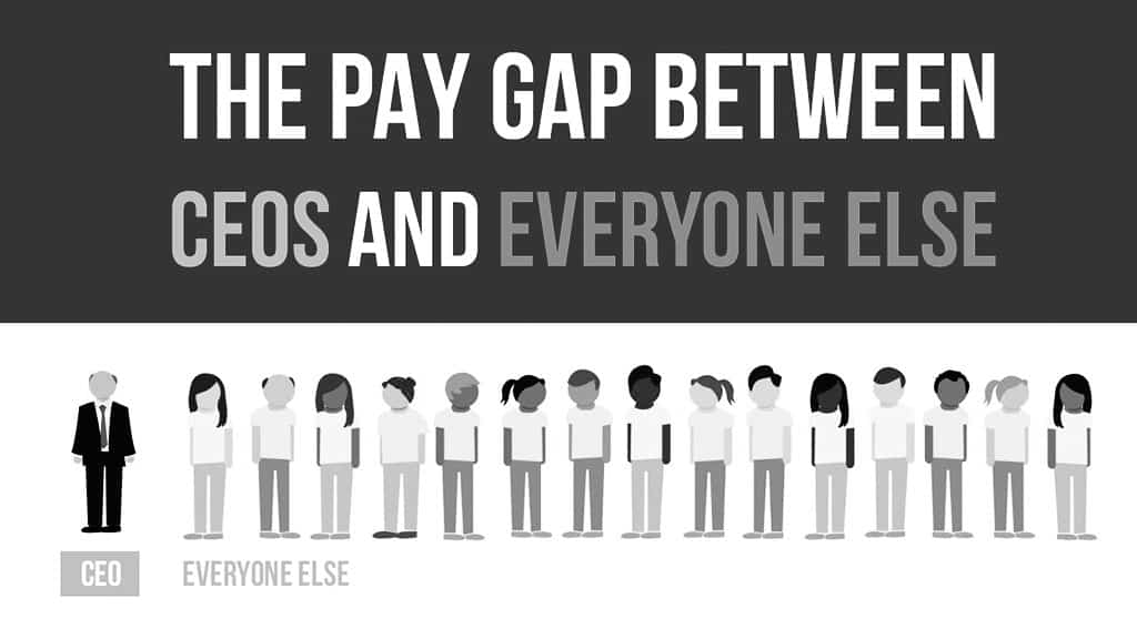 The Pay Gap Between CEOs and Everyone Else