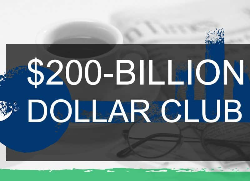 The $200 Billion Dollar Club