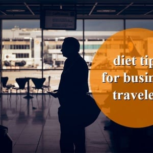 Here Are Some Quick And Easy Diet Tips For Business Travelers
