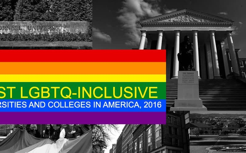 Most LGBTQ-Inclusive Universities And Colleges In America, 2016