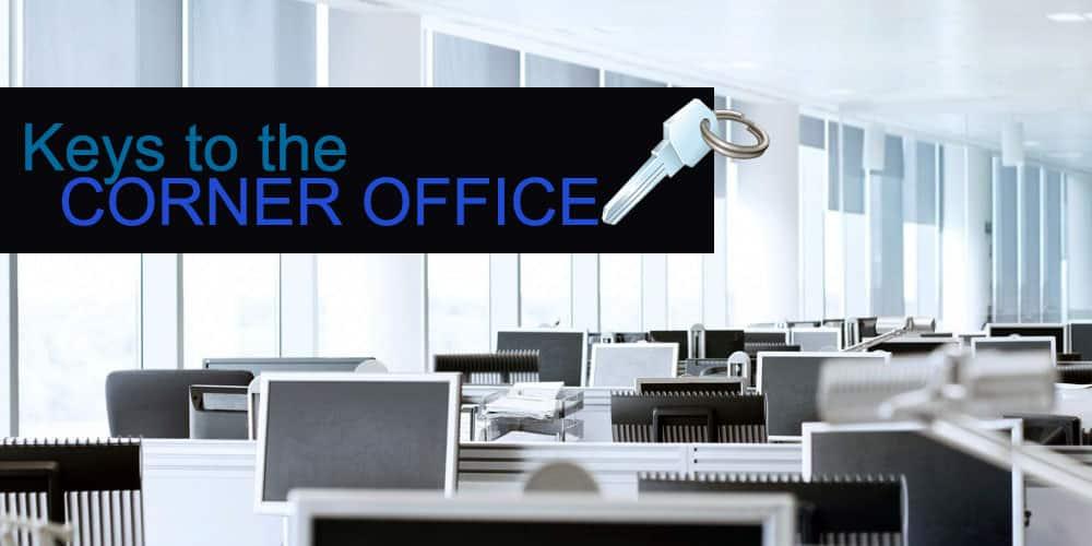 Keys to the Corner Office