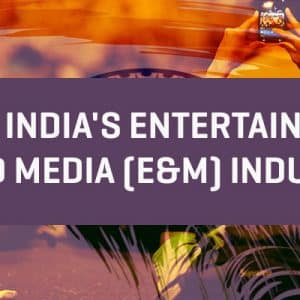 Prospects for Foreign Investment in India's Entertainment and Media Industry