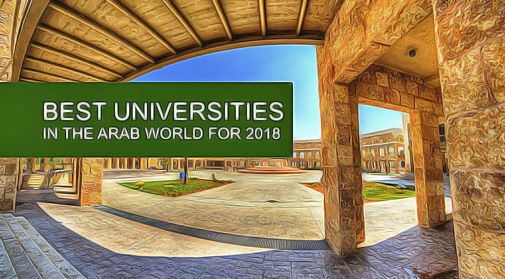 best universities in the arab world for 2018 ceoworld magazine