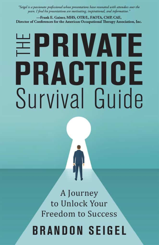 The Private Practice Survival Guide: A Journey to Unlock Your Freedom to Success