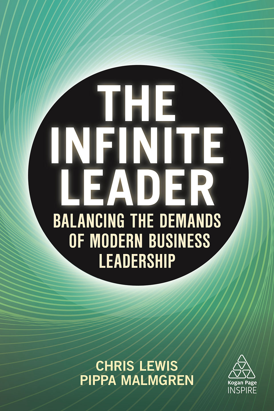 THE INFINITE LEADER: Balancing The Demands Of Modern Business Leadership