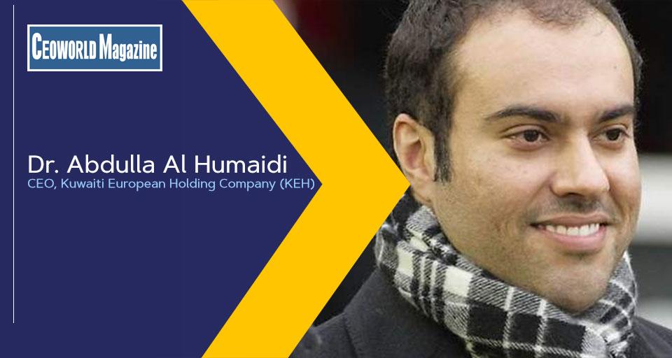 Dr. Abdulla Al Humaidi, CEO at Kuwaiti European Holding Company (KEH)