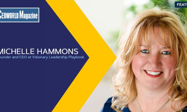 Michelle Hammons, Founder and CEO at Visionary Leadership Playbook