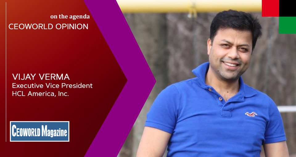 Vijay Verma, Executive Vice President, HCL America Inc.